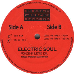 ELECTRIC SOUL - X2 / Come On Baby