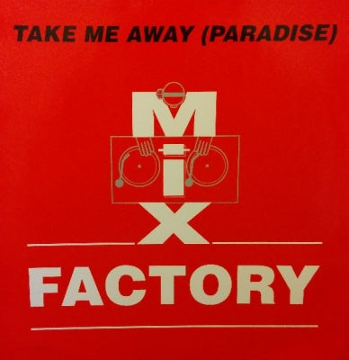 MIX FACTORY - Take Me Away (Paradise)
