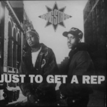 GANG STARR - Just To Get A Rep / Who's Gonna Take The Weight?