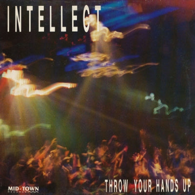 INTELLECT - Throw Your Hands Up / I Can't Stop / Hypnotising