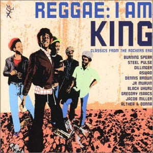 VARIOUS - Reggae: I Am King (Classics From The Rockers Era)