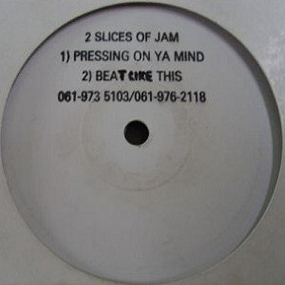 2 SLICES OF JAM - Pressing On Ya Mind / Beat Like This