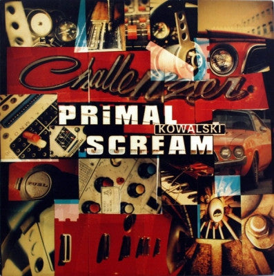 PRIMAL SCREAM - Kowalski / 96 Tears / Know Your Rights