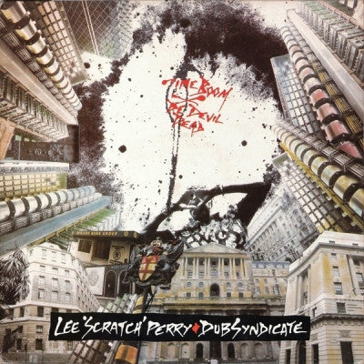 LEE 'SCRATCH' PERRY & DUB SYNDICATE - Time Boom X De Devil Dead