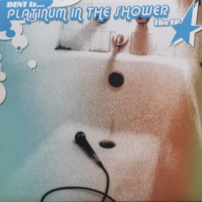 DENT - Platinum In The Shower The E.p