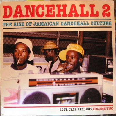 VARIOUS - Dancehall 2: The Rise Of Jamaican Dancehall Culture Volume Two