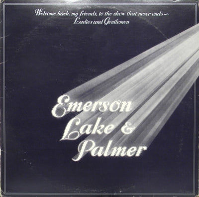 EMERSON LAKE AND PALMER - Welcome Back My Friends To The Show That Never Ends - Ladies And Gentlemen