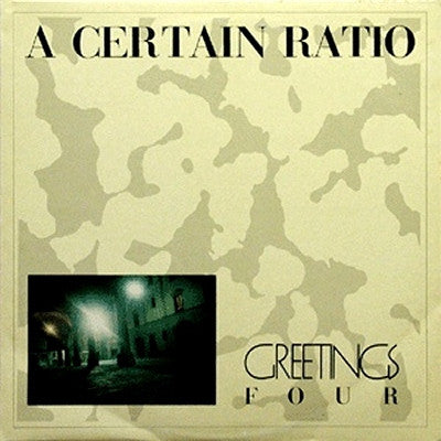 A CERTAIN RATIO - Greetings Four