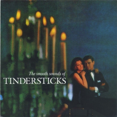 TINDERSTICKS - The Smooth Sounds Of