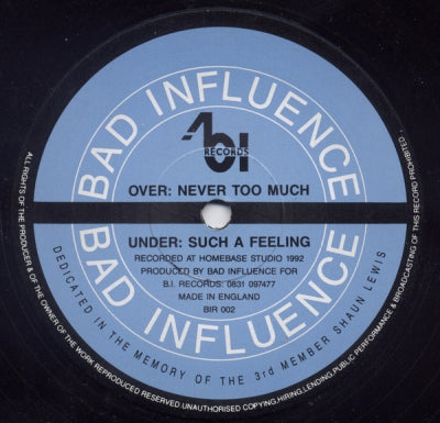 BAD INFLUENCE - Never Too Much / Such A Feeling
