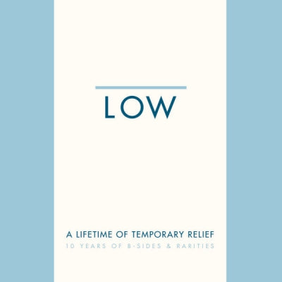 LOW - A Lifetime of Temporary Relief (Box Set)
