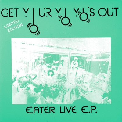 EATER - Get Your Yo Yo's Out (Eater Live EP)