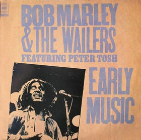 BOB MARLEY & THE WAILERS WITH PETER TOSH - Early Music