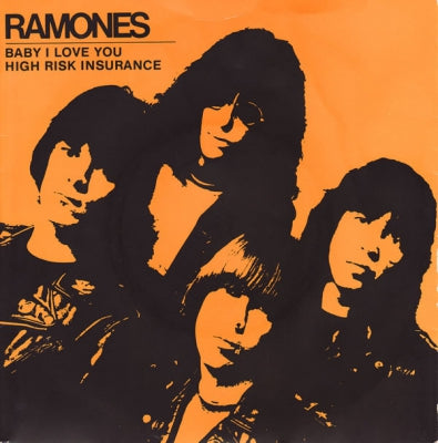RAMONES - Baby I Love You / High Risk Insurance
