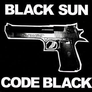 BLACK SUN / THEY ARE COWARDS - Code Black / First And Only