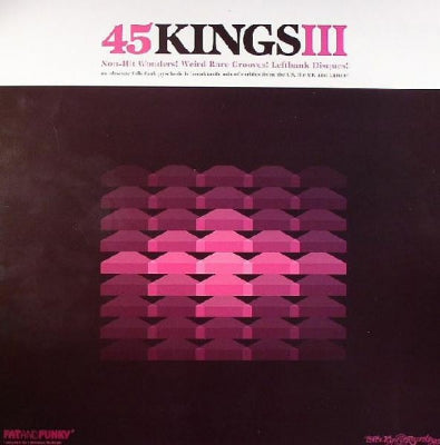 VARIOUS - 45 Kings III (Non-Hit Wonders! Weird Rare Grooves!Leftbank Disques!).