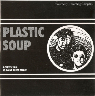 PLASTIC SOUP - Plastic Jam / Point Three Below