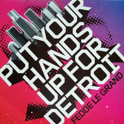 FEDDE LE GRANDE - Put Your Hands Up For Detroit