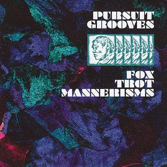 PURSUIT GROOVES - Fox Trot Mannerisms