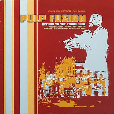VARIOUS - Pulp Fusion: Return To The Tough Side Original 1970's Ghetto Jazz & Funk