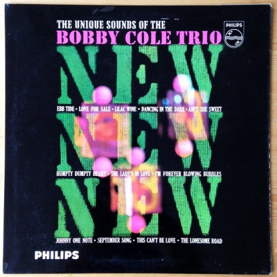 BOBBY COLE TRIO - New! New! New! The Unique Sound Of The Bobby Cole Trio