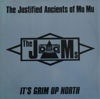 THE JAMS (THE JUSTIFIED ANCIENTS OF MU MU) - It's Grim Up North