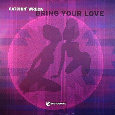 CATCHIN' WRECK - Bring Your Love / Good Vibes