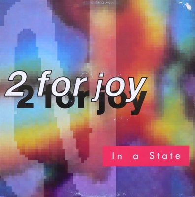 2 FOR JOY - In A State