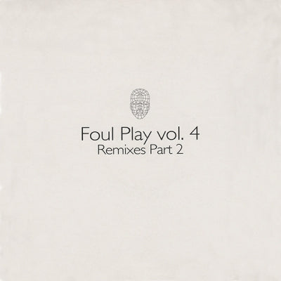 FOUL PLAY - Vol. 4 (Remixes Part 2)
