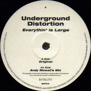 UNDERGROUND DISTORTION - Everythin' Is Large