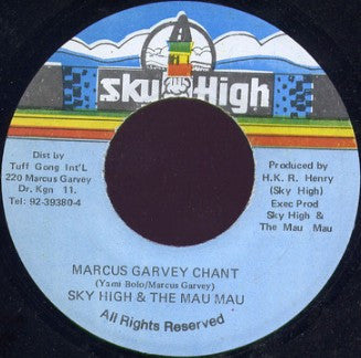 SKY HIGH & THE MAU MAU  - Marcus Garvey Chant