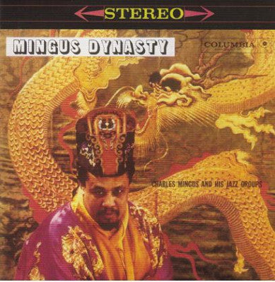 CHARLES MINGUS AND HIS JAZZ GROUPS - Mingus Dynasty