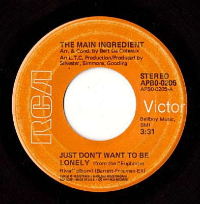 THE MAIN INGREDIENT - Just Don't Want To Be Lonely