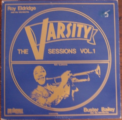 ROY ELDRIDGE / BUSTER BAILEY - The Varsity Sessions Volume 1