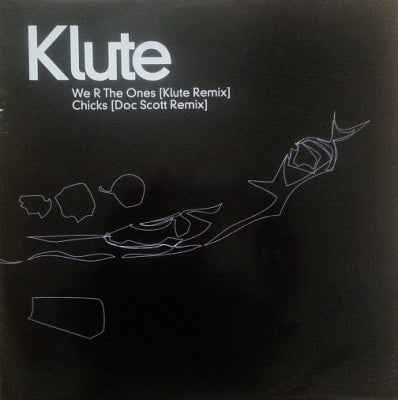 KLUTE - We R The Ones / Chicks (Remixes)