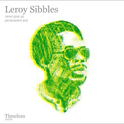 LEROY SIBBLES - Never Give Up / Perseverant Dub