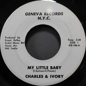 CHARLES & IVORY - My Little Baby / My Soul's On Fire