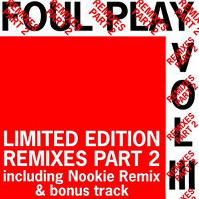 FOUL PLAY - Volume III Remixes Part 2