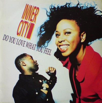 INNER CITY - Do You Love What You Feel?