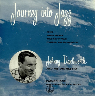 JOHNNY DANKWORTH AND HIS ORCHESTRA - Journey Into Jazz