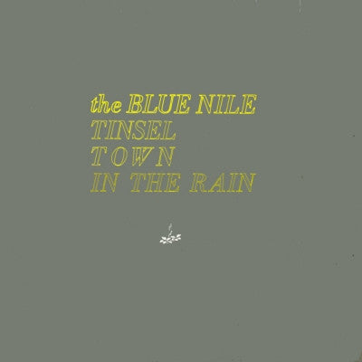 THE BLUE NILE - Tinseltown In The Rain