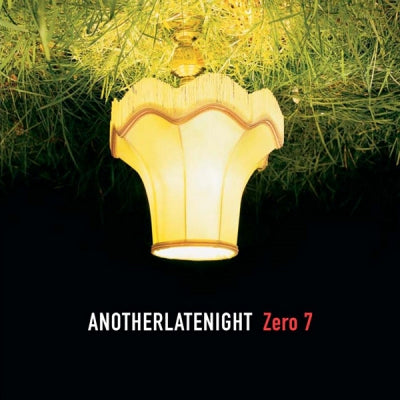 ZERO 7 - AnotherLateNight