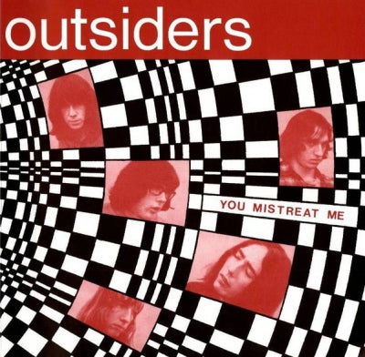 THE OUTSIDERS - You Mistreat Me