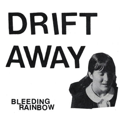 BLEEDING RAINBOW - Drift Away
