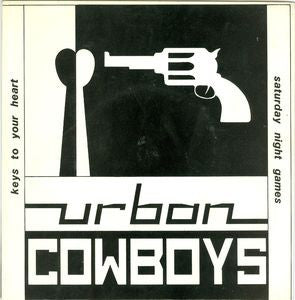 URBAN COWBOYS - Saturday Night Games / Keys To Your Heart
