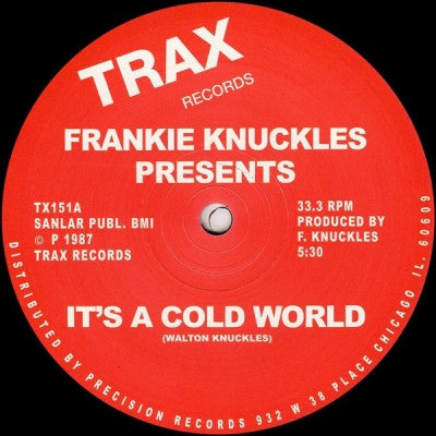 FRANKIE KNUCKLES PRESENTS - It's A Cold World / Bad Boy