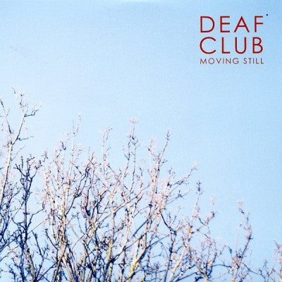 DEAF CLUB - Moving Still
