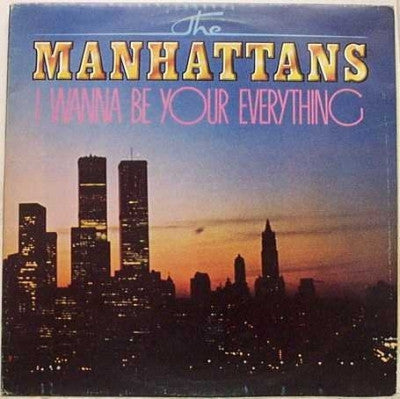 THE MANHATTANS - I Wanna Be Your Everything
