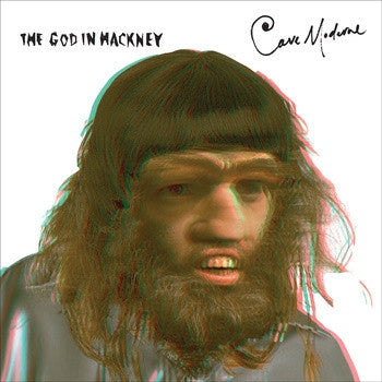 GOD IN HACKNEY - Cave Moderne