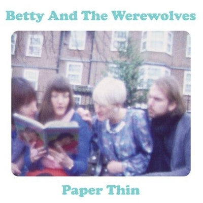 BETTY AND THE WEREWOLVES - Paper Thin / Purple Eyes / The Party.